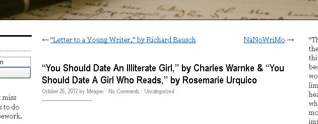 http://blogs.uoregon.edu/thepropercareandfeedingofwriters/2012/10/26/you-should-date-an-illiterate-girl-by-charles-warnke-you-should-date-a-girl-who-reads-by-rosemarie-urquico/